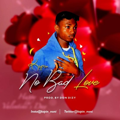 Kspin-No Bad Love (Produced by Don Dizy)