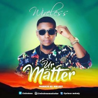 Wireless-Your Matter (produced by Don Dizy)