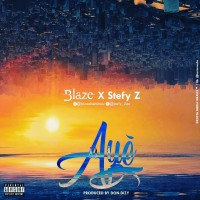 Blaze ft Stefy Z - Aye (Produced by Don Dizy)
