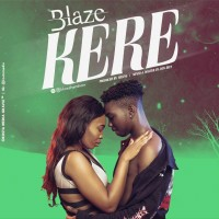 Blaze-Kere (produced by Don Dizy)
