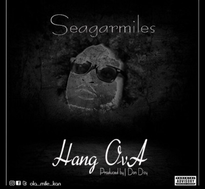 SEAGAR MILES-HANG OVA (MIXED/MASTERED DON DIZY)