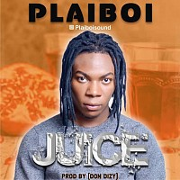 Plaiboi-Juice (Produced by Don Dizy)